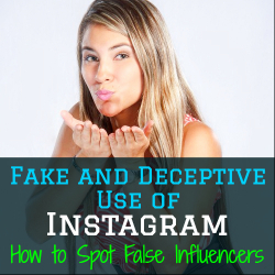 Fake and Deceptive Use of Instagram: How to Spot False Influencers