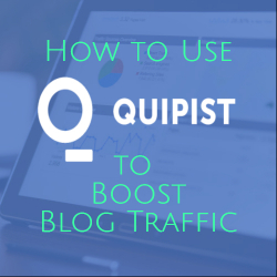 How to Use Quipist to Boost Blog Traffic